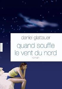 vignette de 'Quand souffle le vent du nord (Daniel Glattauer)'