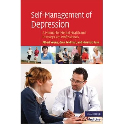 [(Self-Management of Depression : A Manual for Mental Health and Primary Care Professionals)] [By (author) Albert Yeung ] published on (November, 2009)