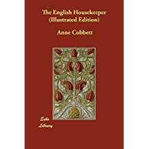 The English Housekeeper (Illustrated Edition)