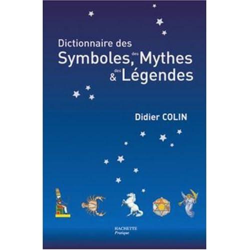 Dictionnaire des symboles, des mythes et des légendes