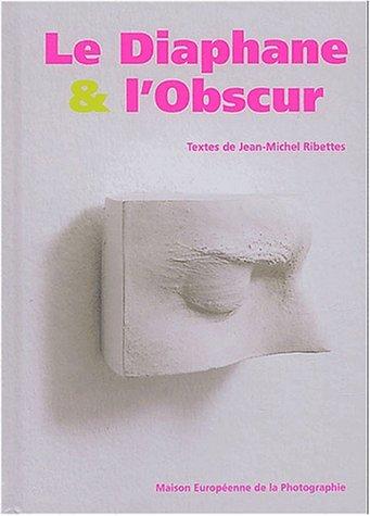 Le diaphane & l'obscur. : Une histoire de la diapositive dans l'art contemporain par Jean-Michel Ribettes
