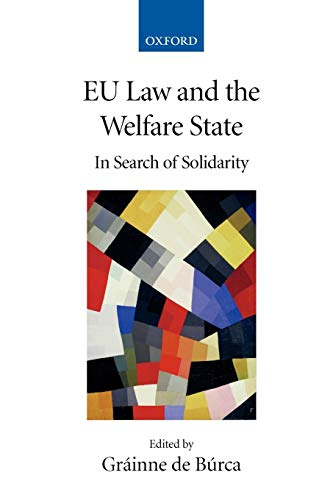 Eu Law And The Welfare State: In Search of Solidarity (Collected Courses of the Academy of European Law)