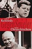 John F - Kennedy /Nikita Chruschtschow: GegenSpieler - Karl Drechsler