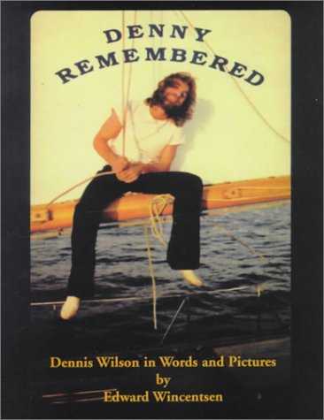 denny-remembered-dennis-wilson-in-words-and-pictures