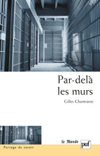Par-delà les murs : Expériences et trajectoires en maison d'arrêt par Gilles Chantraine