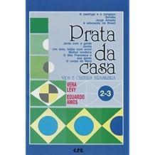 Prata da Casa / Volume 2-3: A caatinga e o cangaço ¿ Ibicaba ¿ Jorge Amado ¿ A educação no Brasil ¿ Janta com a gente...
