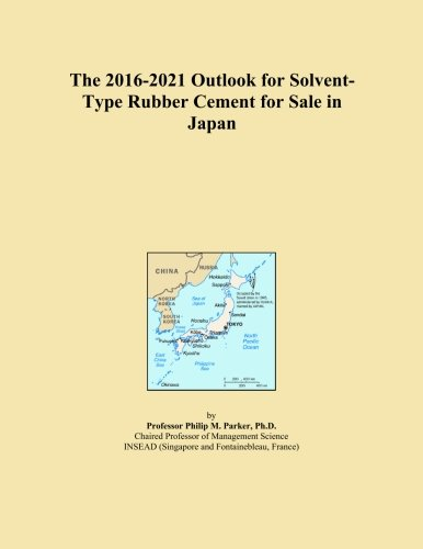 the-2016-2021-outlook-for-solvent-type-rubber-cement-for-sale-in-japan
