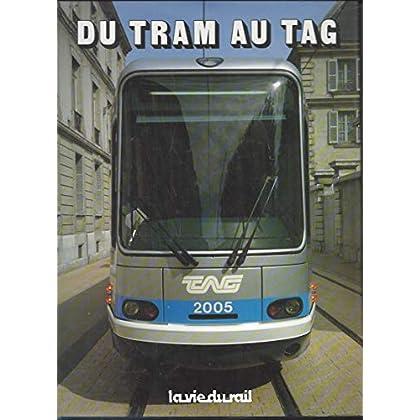 Du tram au TAG (Histoire et technique)