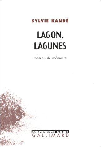 Lagon, lagunes: Tableau de mémoire (Continents noirs)