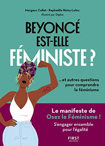 Beyoncé est-elle féministe ? Et autres questions pour comprendre le féminisme par Margaux COLLET