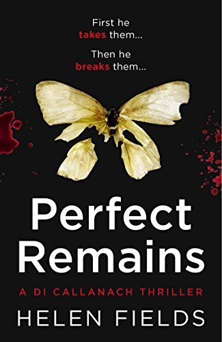 Perfect Remains (DI Callanach) by Helen Fields