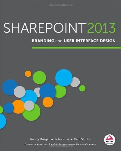 SharePoint 2013 Branding and User Interface Design 1st by Drisgill, Randy, Ross, John, Stubbs, Paul (2013) Paperback