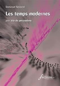 Partitions classique ANNE FUZEAU PRODUCTIONS SEJOURNE EMMANUEL - LES TEMPS MODERNES - PERCUSSIONS Percussion
