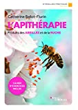 L'apithérapie - Découvrez les bienfaits des produits de la ruche pour votre santé