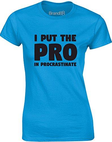 Brand88 - I Put the Pro in Procrastinate, Gedruckt Frauen T-Shirt Türkis/