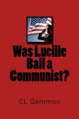 Was Lucille Ball a Communist? -