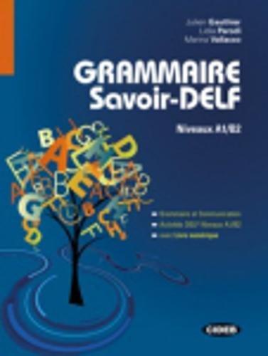 Grammaire savoir-DELF : Niveaux A1/B2