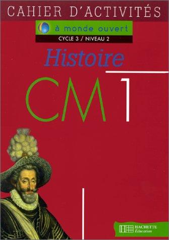 A monde ouvert : histoire, CM1
