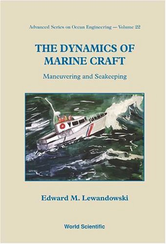 Dynamics Of Marine Craft, The: Maneuvering And Seakeeping (Advanced Series On Ocean Engineering)
