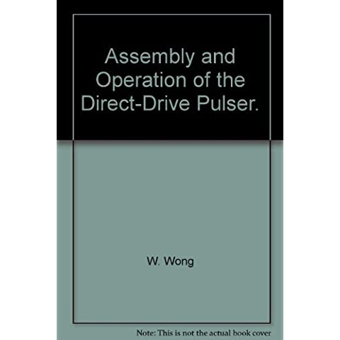 Assembly and Operation of the Direct-Drive Pulser.