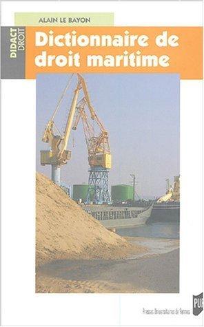 Dictionnaire de droit maritime de Alain Le Bayon (21 octobre 2004) Broché