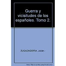 Guerra y vicisitudes de los españoles. Tomo 2. [Tapa blanda] by ZUGAZAGOITIA,...
