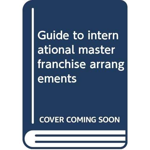 Guide To International Master Franchise Arrangements