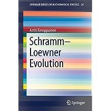 Schramm–Loewner Evolution (SpringerBriefs in Mathematical Physics, Band 24)