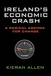 Ireland's Economic Crash: A Radical Agenda for Change