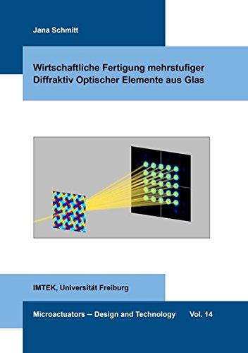 Wirtschaftliche Fertigung mehrstufiger Diffraktiv Optischer Elemente aus Glas (Microactuators - Design and Technology)