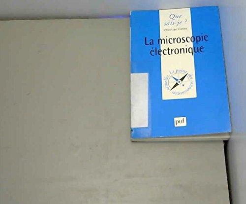 La Microscopie électronique par Christian Colliex, Que sais-je?