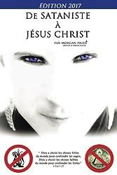 De sataniste à Jésus-Christ - Édition 2017