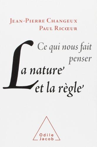 La Nature et La Règle, Ce Qui Nous Fait Penser par Changeux jean-pierre Ricoeur paul