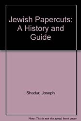 Jewish Papercuts: A History and Guide by Joseph Shadur (1997-06-30)