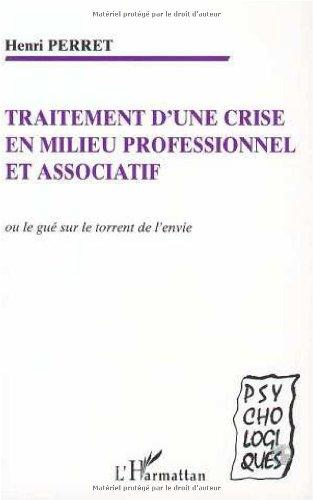 Traitement d'une crise en milieu professionnel et associatif par Henri Perret