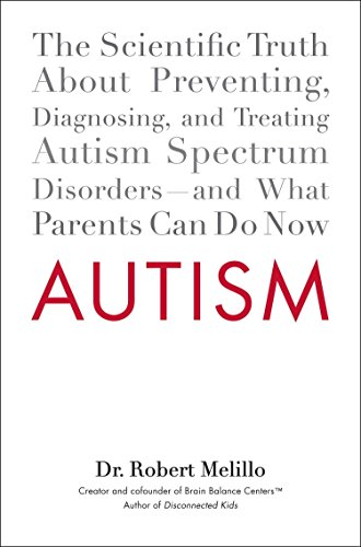 autism-the-scientific-truth-about-preventing-diagnosing-and-treating-autism-spectrumdisorders-and-wh