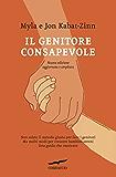 Il genitore consapevole (Italian Edition)