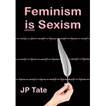 Feminism is Sexism