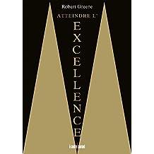 Atteindre l'excellence: L'ultime pouvoir, c'est d'être capable d'atteindre l'excellence...