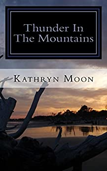 Thunder in the Mountains: The Phoenix Rising Infinitology by [Moon, Kathryn, Timms, Angela]