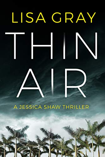 Thin Air (Jessica Shaw Book 1) by [Gray, Lisa]