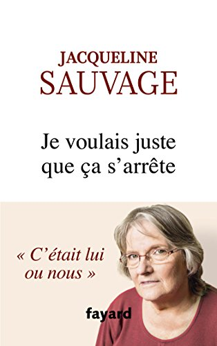 Je voulais juste que ça s'arrête (Documents) par Jacqueline Sauvage