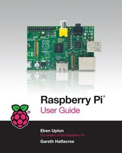 Raspberry Pi User Guide by Halfacree, Gareth Published by Wiley 1st (first) edition (2012) Paperback