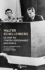Le chef du contre espionnage nazi parle de Walter SCHELLENBERG