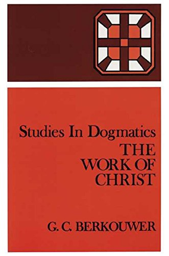 [(The Work of Christ)] [By (author) G.C. Berkouwer ] published on (April, 2000)