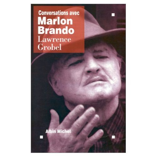 Conversations avec Marlon Brando par Lawrence Grobel, Marlon Brando