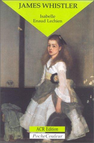 James Whistler : le peintre, le polémiste par J. Enaud