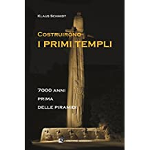 Costruirono i primi templi: 1 (passato remoto)