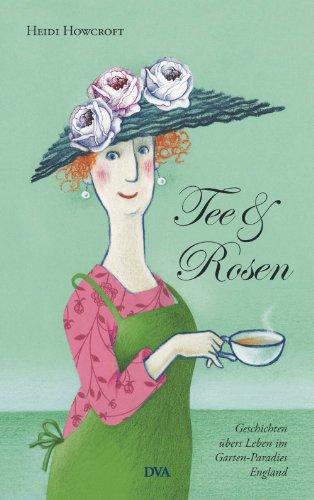 Tee & Rosen: Geschichten übers Leben im Garten-Paradies England - Tee Pflanze