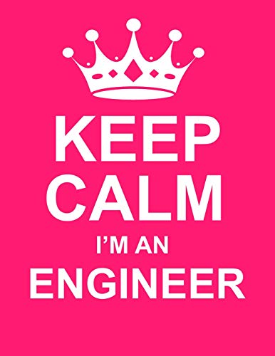 Keep Calm I'm An Engineer: Large Pink Notebook/Journal for Writing 100 Pages, Engineer Gift for Women &  Men